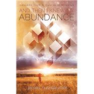 And Then I Knew My Abundance by Nussbaumer, James, 9781940265506