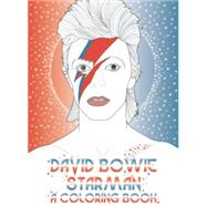 David Bowie: Starman: A Coloring Book by Coulman, Laura ; Balderrama, Coco, 9780859655507