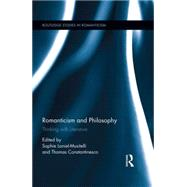 Romanticism and Philosophy: Thinking with Literature by Laniel-Musitelli; Sophie, 9781138805507
