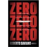Zero Zero Zero by Saviano, Roberto; Jewiss, Virginia, 9781594205507
