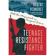 Teenage Resistance Fighter by Verneret, Hubert; Depardon, Patrick, 9781612005508