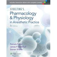 Stoelting's Pharmacology & Physiology in Anesthetic Practice by Flood, Pamela; Rathmell, James P.; Shafer, Steven, 9781605475509