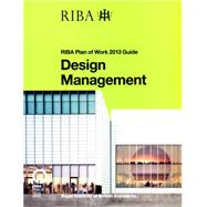 Design Management: RIBA Plan of Work 2013 Guide by Sinclair; Dale, 9781859465509