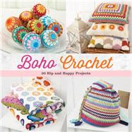 Boho Crochet: 30 Hip and Happy Projects by Brooke, Julie, 9781604685510