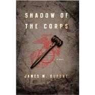 Shadow of the Corps by Dupont, James M., 9781605985510