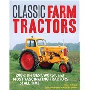 Classic Farm Tractors by Pripps, Robert N.; Sanders, Ralph W., 9780760345511