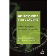 Neuroscience for Leaders by Dimitriadis, Nikolaos; Psychogios, Alexandros, 9780749475512