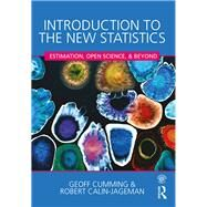 Introduction to the New Statistics: Estimation, Open Science, and Beyond by Cumming; Geoff, 9781138825512