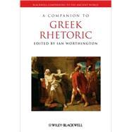 A Companion to Greek Rhetoric by Worthington, Ian, 9781405125512