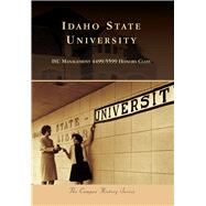 Idaho State University by Idaho State University's Management 4499;5599 Honors Class, 9781467125512