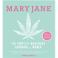 Mary Jane The Complete Marijuana Handbook for Women by Sicard, Cheri, 9781580055512