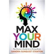 Max Your Mind by Stanton, Sandra Sunquist, 9781630475512