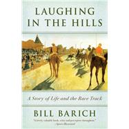 Laughing in the Hills by Barich, Bill, 9781634505512