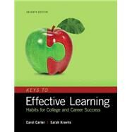 Keys to Effective Learning Habits for College and Career Success by Carter, Carol; Kravits, Sarah, 9780134405513