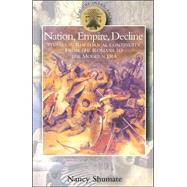 Nation, Empire, Decline Studies in Rhetorical Continuity from the Romans to the Modern Era by Shumate, Nancy, 9780715635513