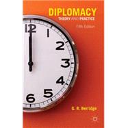 Diplomacy Theory and Practice by Berridge, G.R., 9781137445513