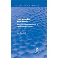 Unspeakable Sentences (Routledge Revivals): Narration and Representation in the Language of Fiction by Banfield; Ann, 9781138815513