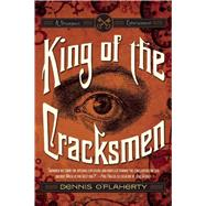 King of the Cracksmen: A Steampunk Entertainment by O'Flaherty, Dennis, 9781597805513