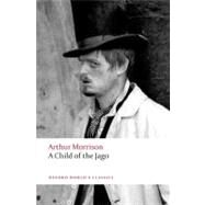 A Child of the Jago by Morrison, 9780199605514