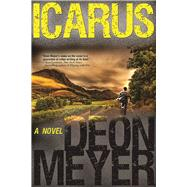 Icarus A Novel by Meyer, Deon, 9780802125514
