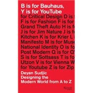 B is for Bauhaus, Y is for YouTube by Sudjic, Deyan, 9780847845514