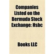 Companies Listed on the Bermuda Stock Exchange : Hsbc, Dairy Farm International Holdings, Hongkong Land, Butterfield Bank by , 9781156175514