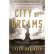 City of Dreams by Anbinder, Tyler, 9781328745514