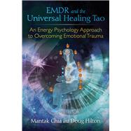 Emdr and the Universal Healing Tao by Chia, Mantak; Hilton, Doug, 9781620555514