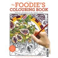 The Foodie's Colouring Book by Freile, Alicia; Lomas, Jess, 9781925265514