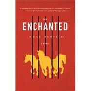 The Enchanted by Denfeld, Rene, 9780062285515