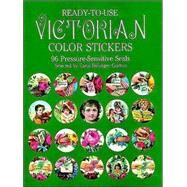 Ready-to-Use Victorian Color Stickers : 96 Pressure-Sensitive Seals by Grafton, Carol Belanger, 9780486245515