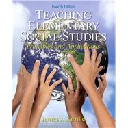 Teaching Elementary Social Studies Principles and Applications by Zarrillo, James J., 9780132565516