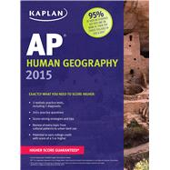 Kaplan AP Human Geography 2015 by Swanson, Kelly, 9781618655516