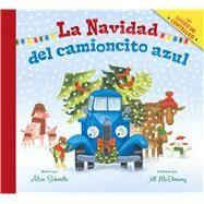 La Navidad del camioncito azul /Little Blue Truck's Christmas by Schertle, Alice; McElmurry, Jill, 9780544875517