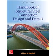 Handbook of Structural Steel Connection Design and Details, Third Edition by Tamboli, Akbar, 9781259585517