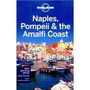 Lonely Planet Naples, Pompeii & the Amalfi Coast by Bonetto, Cristian; Smith, Helena, 9781743215517