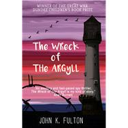 The Wreck of the Argyll by Fulton, John K., 9781908885517