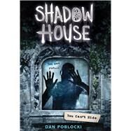 You Can't Hide (Shadow House, Book 2) by Poblocki, Dan, 9780545925518