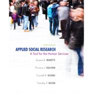 Applied Social Research : A Tool for the Human Services by Monette, Duane R.; Sullivan, Thomas J.; DeJong, Cornell R., 9781285075518