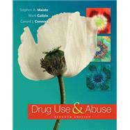 Drug Use and Abuse by Maisto, Stephen A.; Galizio, Mark; Connors, Gerard J., 9781285455518
