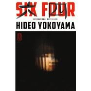 Six Four A Novel by Yokoyama, Hideo; Lloyd-Davies, Jonathan, 9780374265519