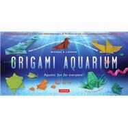 Origami Aquarium: Aquatic Fun for Everyone! by LaFosse, Michael G.; Robison, Jennifer (CON), 9780804845519