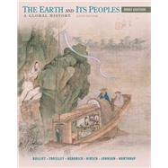 The Earth and Its Peoples, Brief A Global History by Bulliet, Richard; Crossley, Pamela; Headrick, Daniel; Hirsch, Steven; Johnson, Lyman, 9781285445519