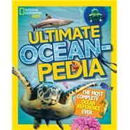 Ultimate Oceanpedia by WILSDON, CHRISTINA, 9781426325519