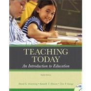Teaching Today : An Introduction to Education by Armstrong, David G.; Henson, Kenneth; Savage, Tom V., 9780131595521