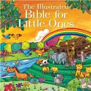 The Illustrated Bible for Little Ones by Emmerson-Hicks, J.; Netscibes, 9780736965521