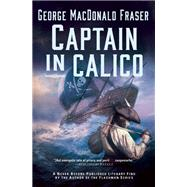Captain in Calico by Fraser, George Macdonald, 9780802125521