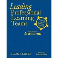 Leading Professional Learning Teams : A Start-up Guide for Improving Instruction by Susan E. Sather, 9781412965521