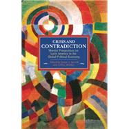 Crisis and Contradiction by Spronk, Susan J.; Webber, Jeffery R., 9781608465521