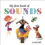 My First Book of Sounds by Grée, Alain, 9781908985521
